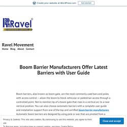 Boom Barrier Manufacturers Offer Latest Barriers with User Guide – Ravel Movement