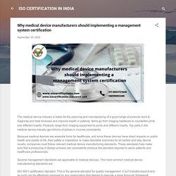 Why medical device manufacturers should implementing a management system certification