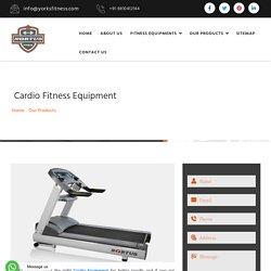 Cardio Fitness Equipment Manufacturers, Commercial Cardio Fitness Equipment