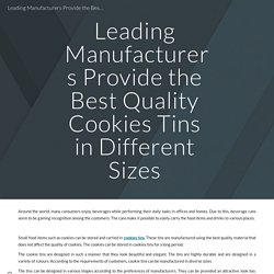 Leading Manufacturers Provide the Best Quality Cookies Tins in Different Sizes