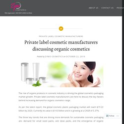 Private label cosmetic manufacturers discussing organic cosmetics