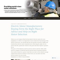 Electric Motor Manufacturers: Buying Form the Right Place for Advice and Help on Right Motor Selection – MM Engineering Services Ltd