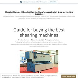 Guide for buying the best shearing machines – Shearing Machine