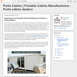 Portable Cabins Manufacturers - Porta cabins dealers : Importance's of Portable Steel Buildings and Cabins in Global Market