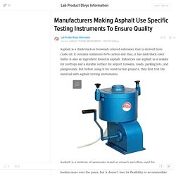 Manufacturers Making Asphalt Use Specific Testing Instruments To Ensure Quality