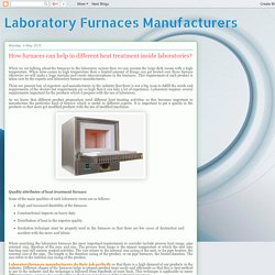 Furnaces are use for different heat treatment inside laboratories