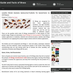 Learn From Indian Manufacturers to Maintain SS Fittings ~ Guide and Facts of Brass