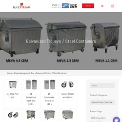 Galvanized Trolleys / Steel Containers Can Manufacturer