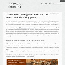 Carbon Steel Casting Manufacturers - An eternal manufacturing process « Casting Foundry