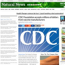 CDC Foundation accepts millions of dollars from vaccine manufacturers – NaturalNews.com