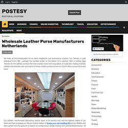 Wholesale Leather Purse Manufacturers Netherlands - Postesy