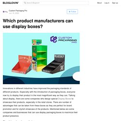 Which product manufacturers can use display boxes?