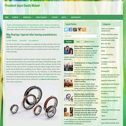 Mbp Bearings: tapered roller bearing manufacturers india ~ President Joyce Banda Malawi