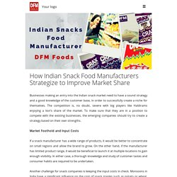 How Indian Snack Food Manufacturers Strategize to Improve Market Share