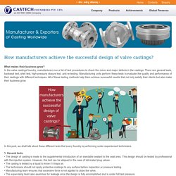Top 4 Steps of the successful design of valve castings?