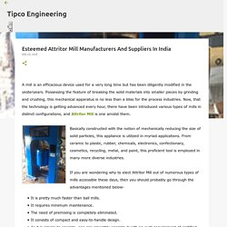 Esteemed Attritor Mill Manufacturers And Suppliers In India