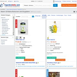 Find Neem Oil Suppliers Classifieds - Neem Seed Oil Exporters