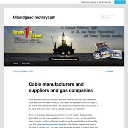 Cable manufacturers and suppliers and gas companies