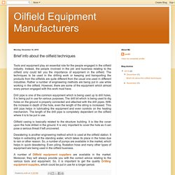 Oilfield Equipment Manufacturers: Brief info about the oilfield techniques