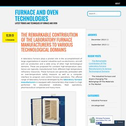 The Remarkable Contribution Of The Laboratory Furnace Manufacturers To Various Technological Domains