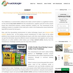 Start Saving Cash By Procuring Cement Directly From Manufactures - Tradologie