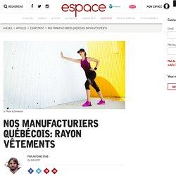 Nos manufacturiers québécois : rayon vêtements