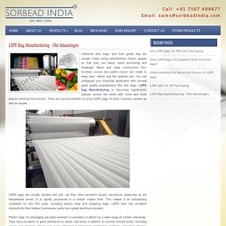 LDPE Bag Manufacturing –The Advantages www.ldpebag.com