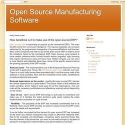 Open Source Manufacturing Software: How beneficial is it to make use of the open-source ERP?
