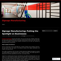 Signage Manufacturing: Putting the Spotlight on Businesses