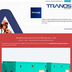 Manufacturing companies facing Challenges now-a-days – Tranos NG