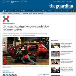 UK manufacturing slowdown deals blow to Conservatives