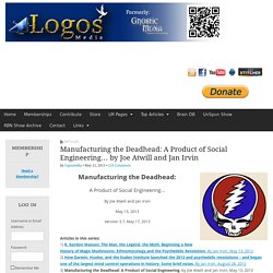 Manufacturing the Deadhead: A Product of Social Engineering... by Joe Atwill and Jan Irvin