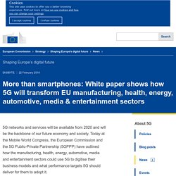 More than smartphones: White paper shows how 5G will transform EU manufacturing, health, energy, automotive, media & entertainment sectors