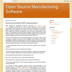 Open Source Manufacturing Software: What are the benefits of ERP implementations?