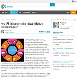 How ERP in Manufacturing Industry Helps in Increasing Sales?