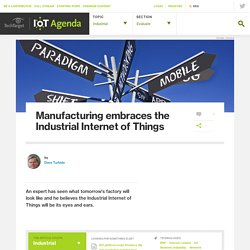Manufacturing embraces the Industrial Internet of Things