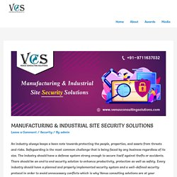 MANUFACTURING & INDUSTRIAL SITE SECURITY SOLUTIONS