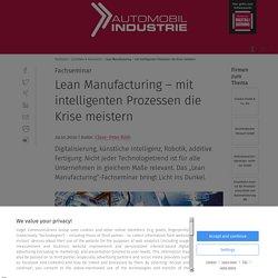 Lean Manufacturing – mit intelligenten Prozessen die Krise meistern