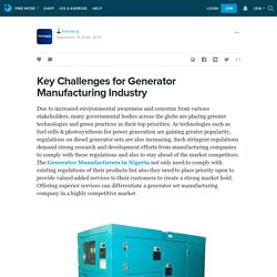Key Challenges for Generator Manufacturing Industry : tranosng — LiveJournal