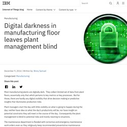 Digital darkness in manufacturing floor leaves plant management blind