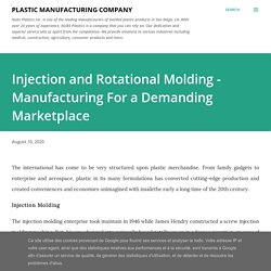 Injection and Rotational Molding - Manufacturing For a Demanding Marketplace