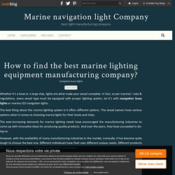 How to find the best marine lighting equipment manufacturing company? - Marine navigation light Company