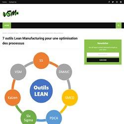 7 outils Lean Manufacturing pour une optimisation des processus - Value Stram Mapping