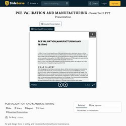 PCB VALIDATION AND MANUFACTURING PowerPoint Presentation, free download - ID:10152307