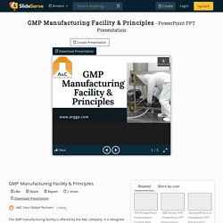 GMP Manufacturing Facility & Principles PowerPoint Presentation, free download - ID:10306450