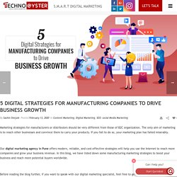 5 Digital Strategies for Manufacturing Companies to Drive Business Growth – Technooyster