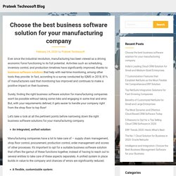 Choose the best business software solution for your manufacturing company – Prateek Technosoft Blog