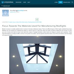 Elevate The Beauty Of Your House With Rooflights