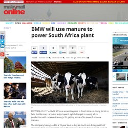 BMW will use manure to power South Africa plant