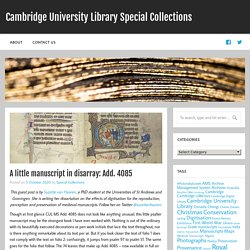 A little manuscript in disarray: Add. 4085 – Cambridge University Library Special Collections